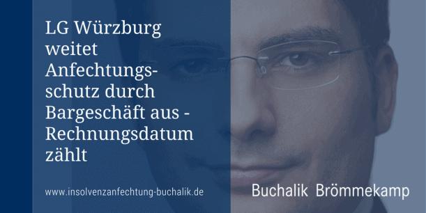 LG Würzburg weitet Anfechtungsschutz durch Bargeschäft aus
