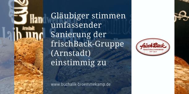 Gläubiger stimmen Sanierung der frischBack-Gruppe zu
