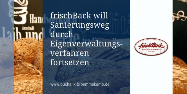frischBack will Sanierung durch Eigenverwaltung fortsetzen