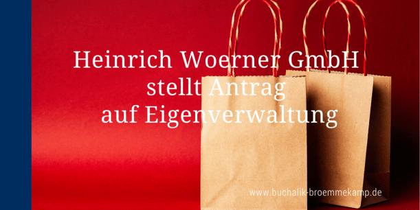 Heinrich Woerner Insolvenz in Eigenverantwortung