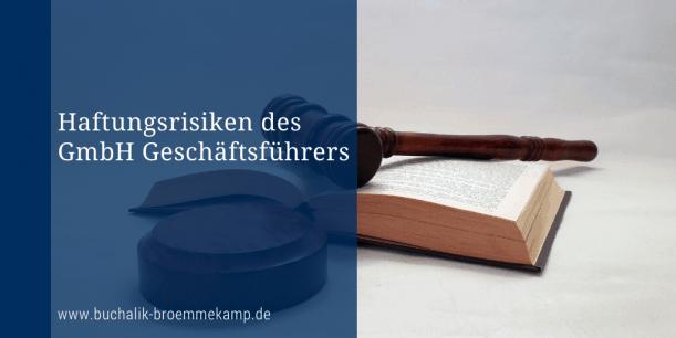 Haftungsrisiken des GmbH-Geschäftsführers