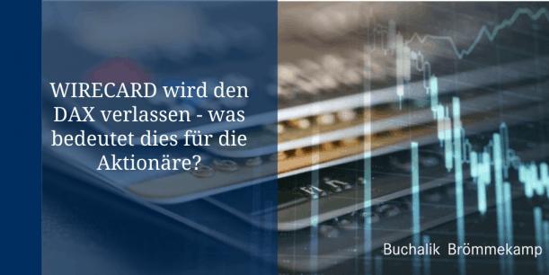 Wirecard wird den DAX verlassen - was bedeutet das für Aktionäre?