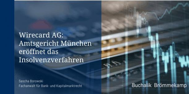 Wirecard: Amtsgericht eröffnet das Insolvenzverfahren