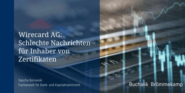 Wirecard AG: Schlechte Nachrichten für Inhaber von Zertifikaten