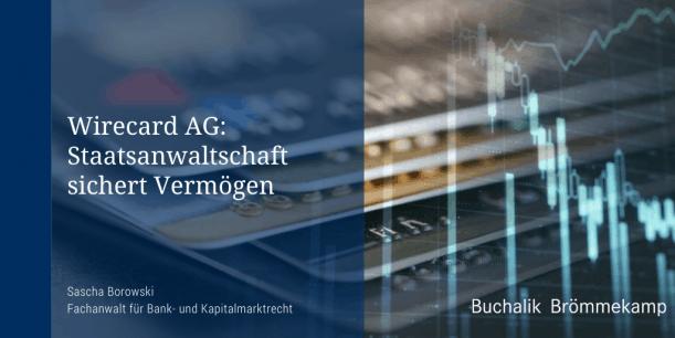 Wirecard AG: Staatsanwaltschaft sichert Vermögen