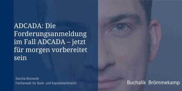 Die Forderungsanmeldung im Fall ADCADA - jetzt für morgen vorbereitet sein