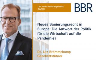 Utz Brömmekamp - neues Sanierungsrecht in Europa: die Antwort der Politik für die Wirtschaft auf die Pandemie?